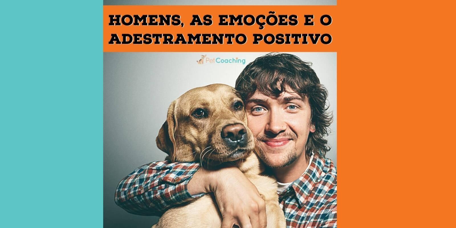 Lambeijos, Carla Ruas - Homens, as Emoções e o Adestramento Positivo
